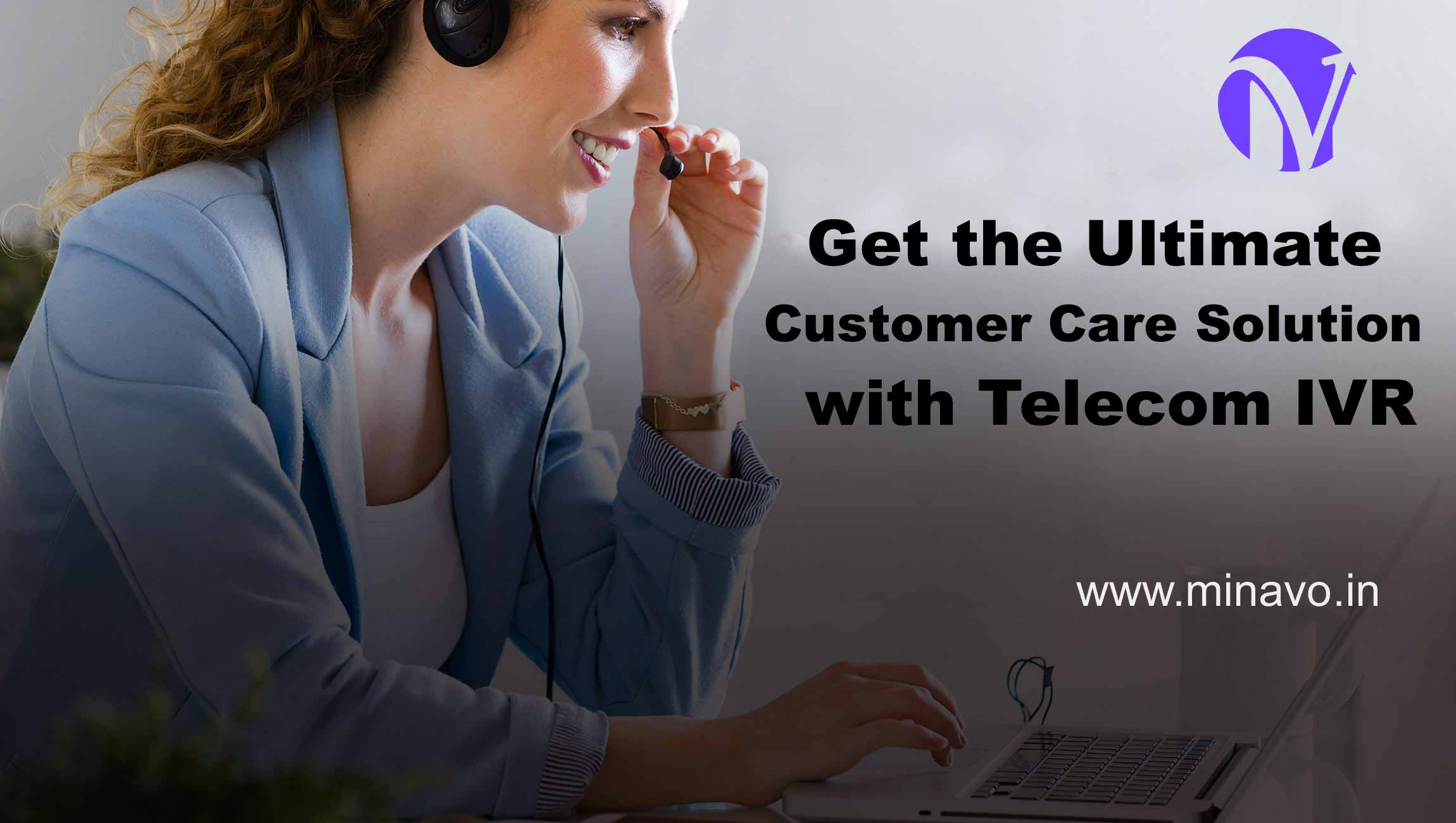 Get ready for new heights in your business with IVR Services.