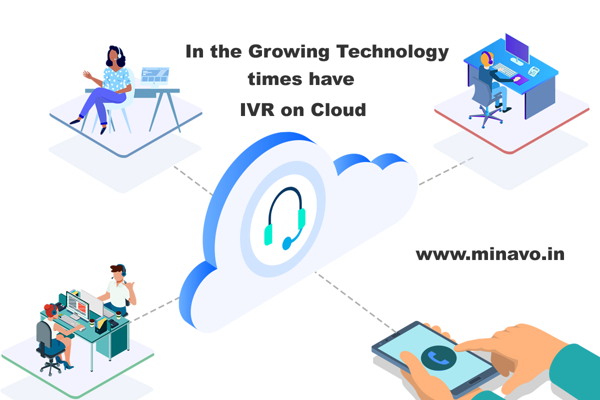 n the Growing Technology times have IVR on Cloud