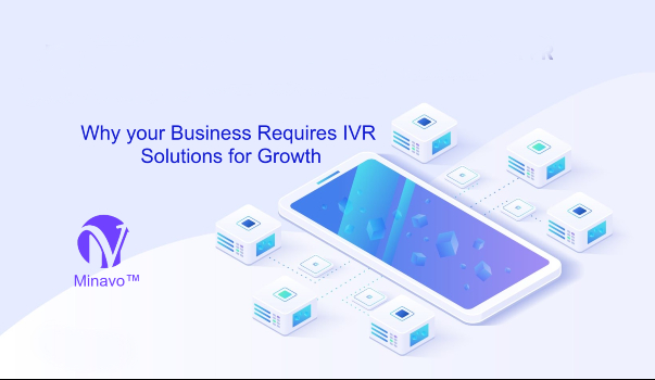 Why your Business Requires IVR Solutions for Growth