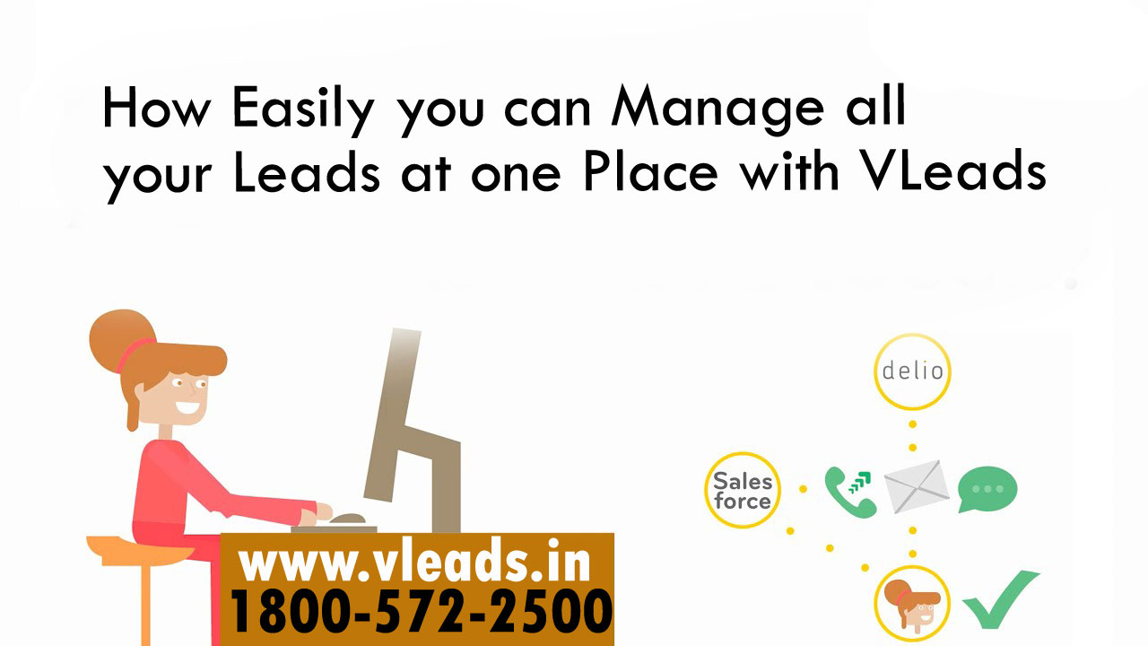 How Easily you can Manage all your Leads at one Place with VLeads
