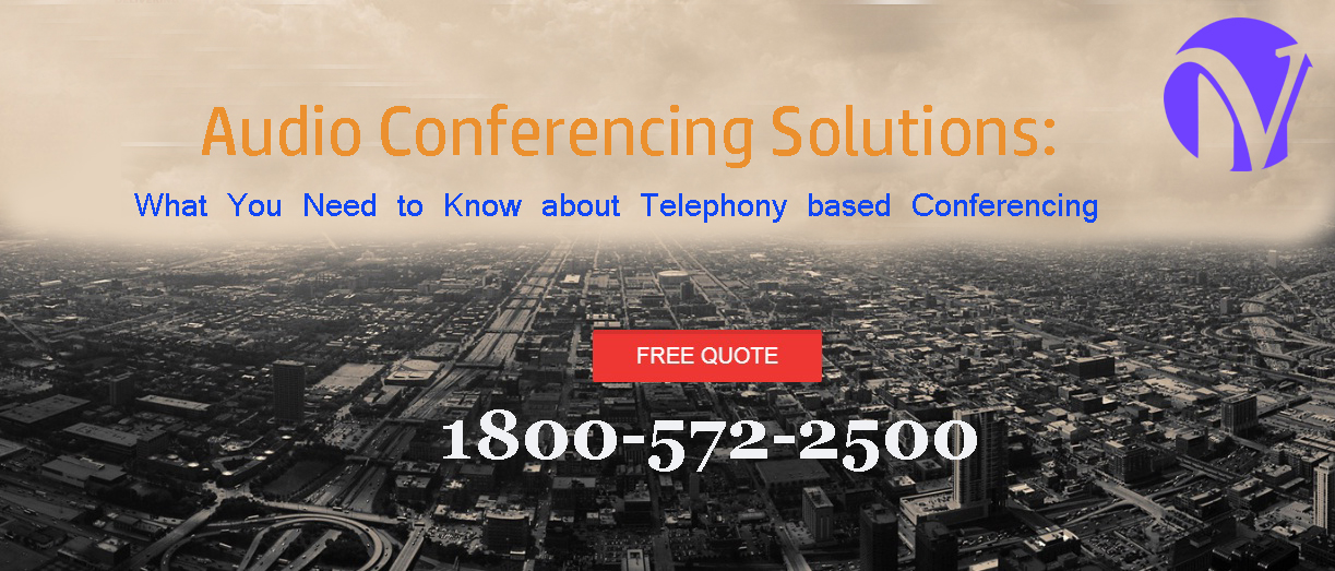 Audio Conferencing Solutions: What You Need to Know about Telephony based Conferencing