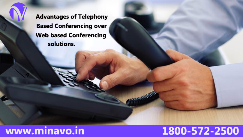 Advantages of Telephony Based Conferencing over Web based Conferencing Solutions