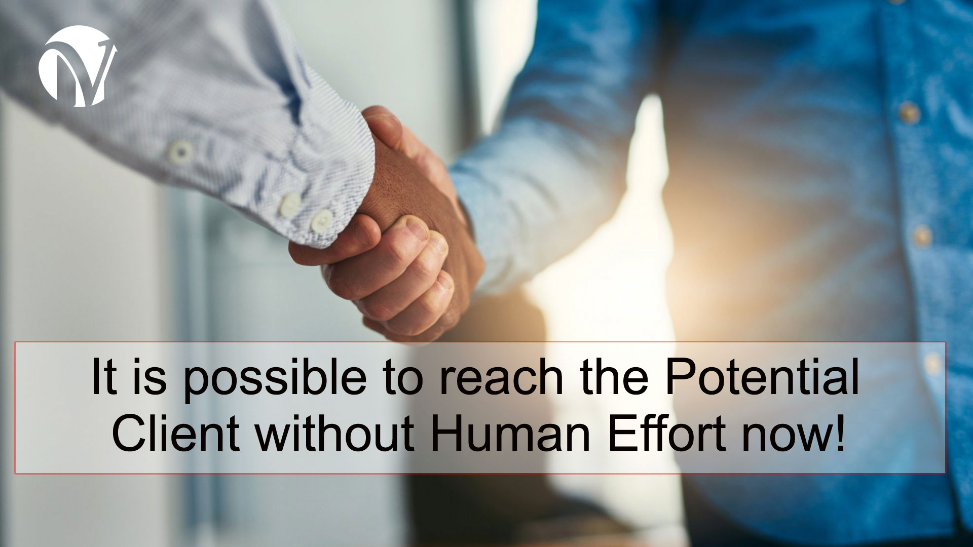 It is possible to reach the Potential Client without Human Effort now!