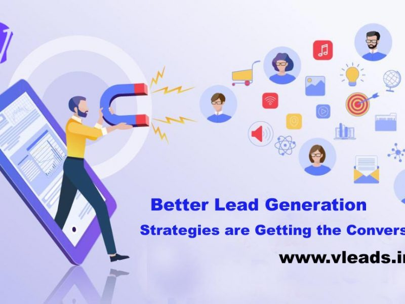 Better Lead Generation Strategies are Getting the Conversion